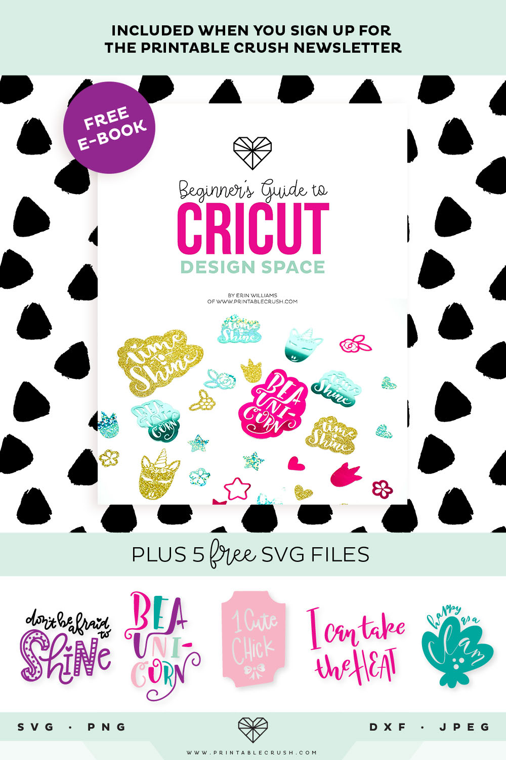 Get The Beginner's Guide to Cricut Design Space e-book and 5 FREE Hand Lettered SVG Files when you sign up for the Printable Crush Weekly Emails!!