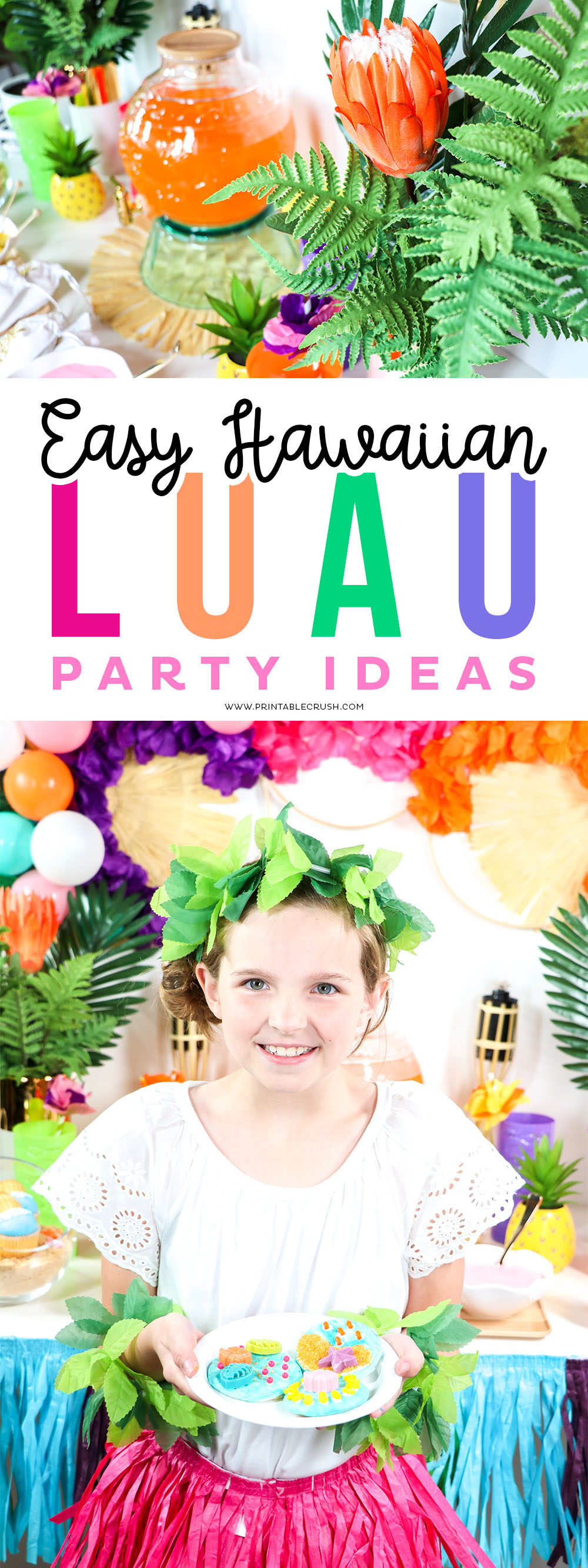 Throw a Luau Party in ONE DAY wit these Easy Hawaiian Luau Party Ideas from Printable Crush!