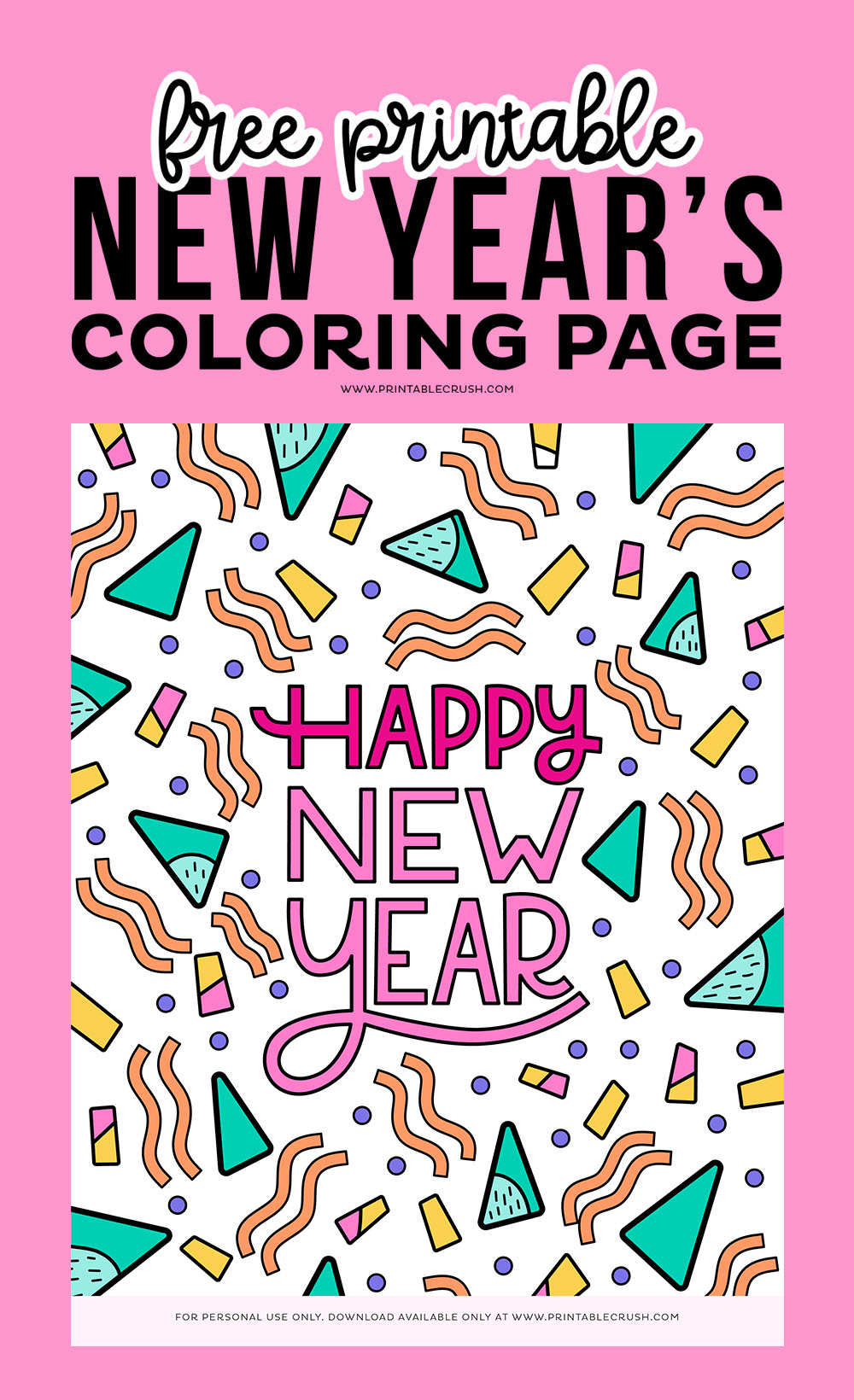 Free Printable New Year's Coloring Page - Printable Coloring Page - Free Printable - New Year Confetti Coloring Page - Printable Crush
