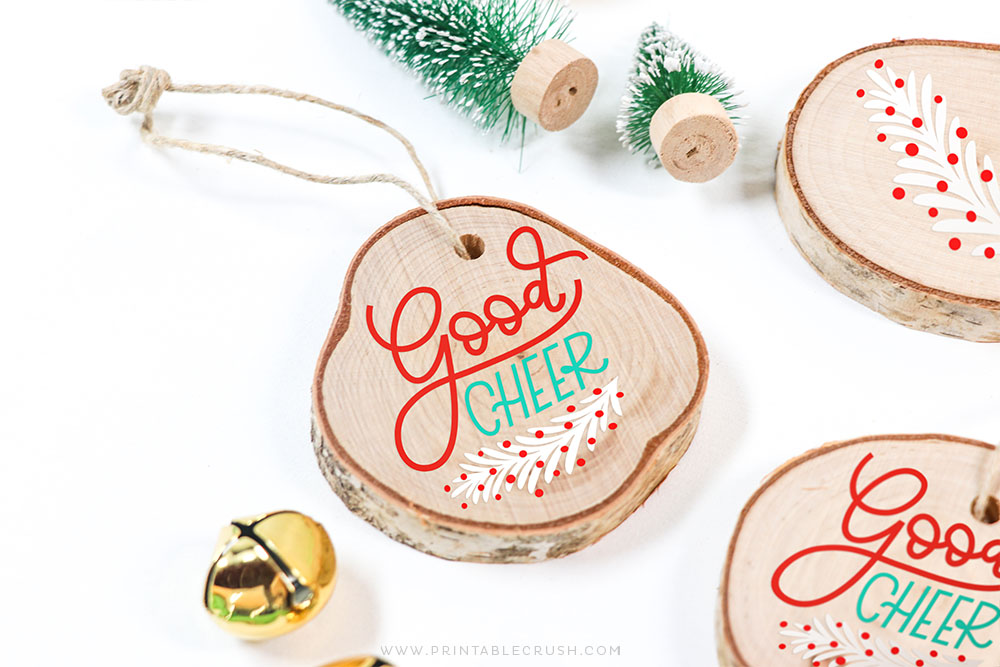Good Cheer Wood Wornament - DIY Christmas Ornament - Printable Crush