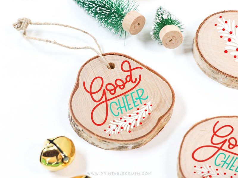 Good Cheer Wood Wornament - DIY Christmas Ornament - Printable Crush