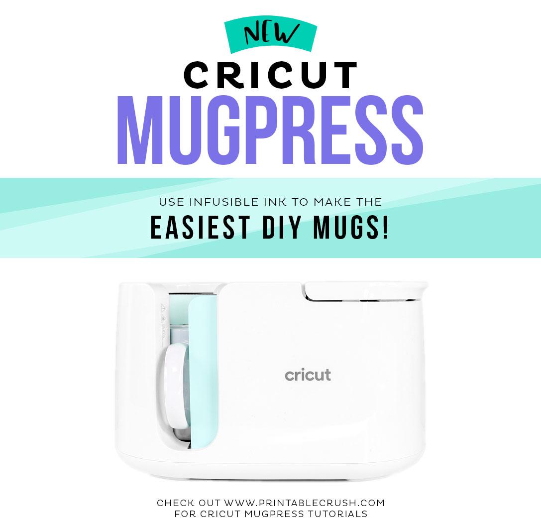 Cricut MugPress Tutorial - Cricut MugPress Review - DIY Mugs with the Cricut MugPress - Printable Crush