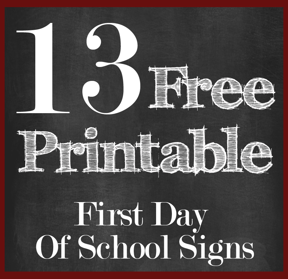 9 Best Images Of First Day Of School Printable Signs