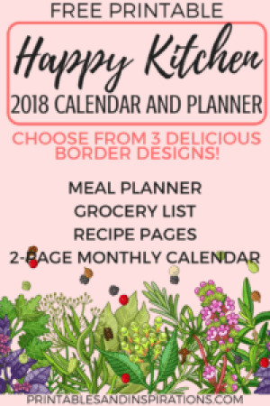 Happy kitchen 2018 calendar planner printables, free printable calendar, monthly planner, meal planner and grocery list, pages for recipes, planner cover and planner divider, kitchen wall art
