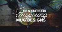 17 Inspirational Mug Design Ideas | Printaura Blog