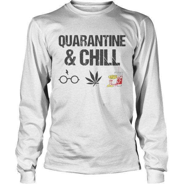 Quarantine And Chill Harry Potter Cannabis ChickFilA  Long Sleeve