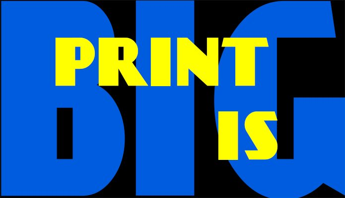 How Big is the Print Industry? Big. Really Really BIG!