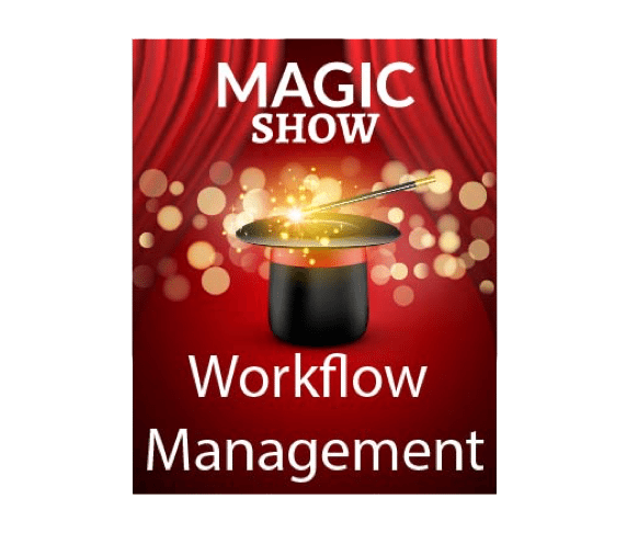 The Magic of Workflow Management in Your Workflow