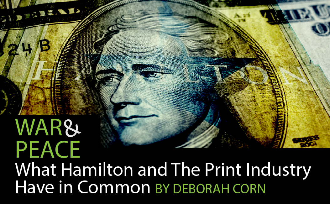 War and Peace: What Hamilton and The Print Industry Have In Common