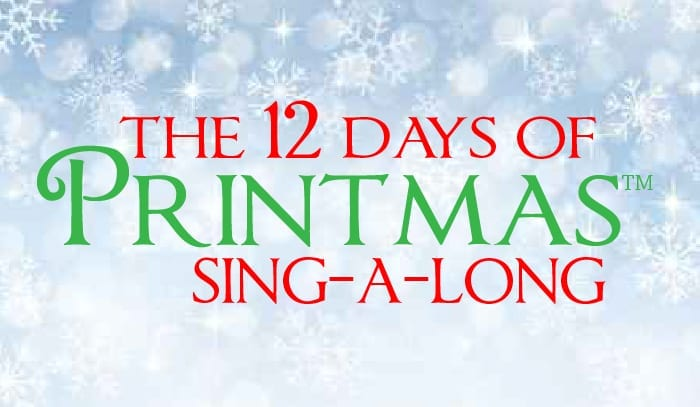 The Twelve Days of Printmas Sing-A-Long!