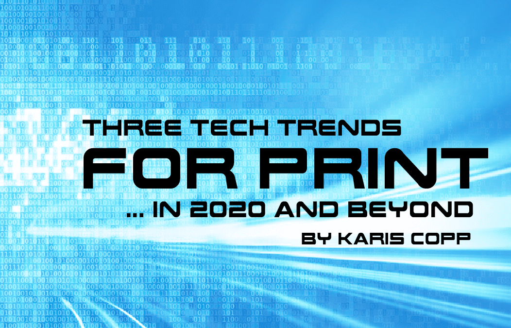 Three Tech Trends for Print… in 2020 and Beyond