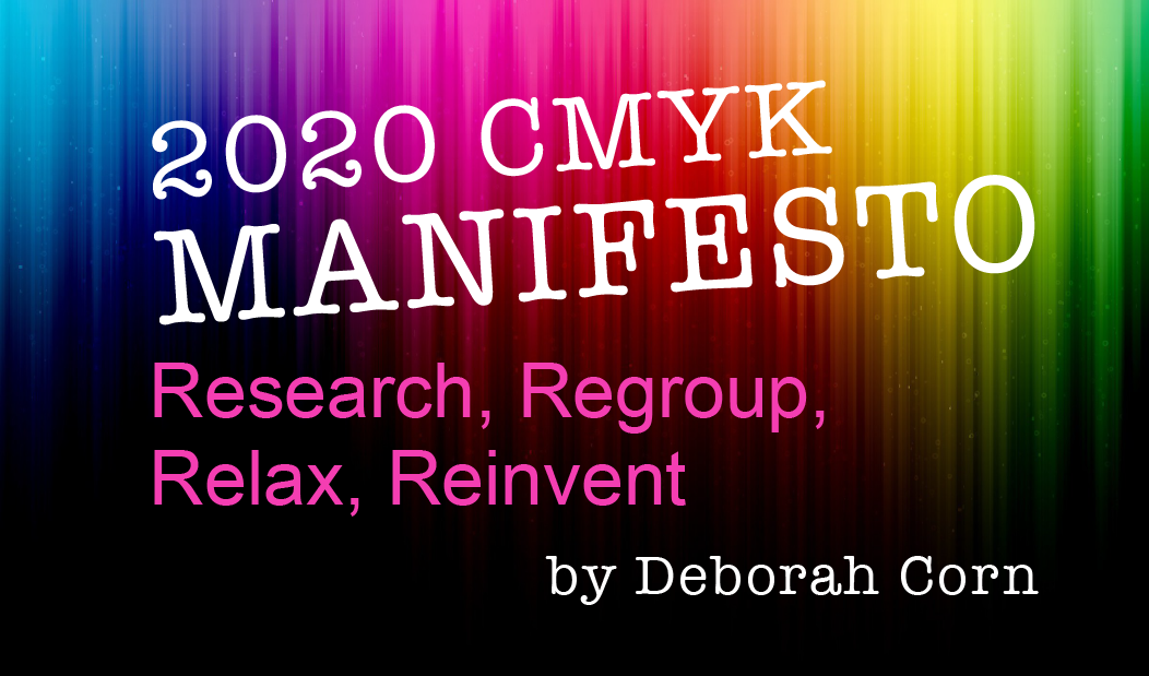 2020 CMYK Manifesto: Research, Regroup, Relax, Reinvent