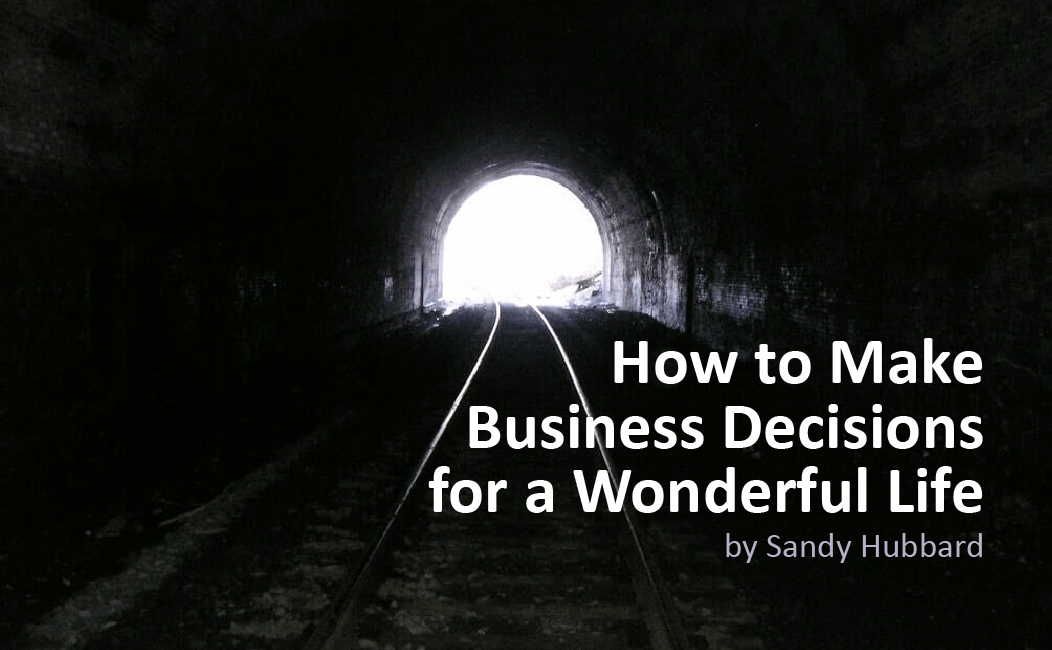 How to Make Business Decisions for a Wonderful Life