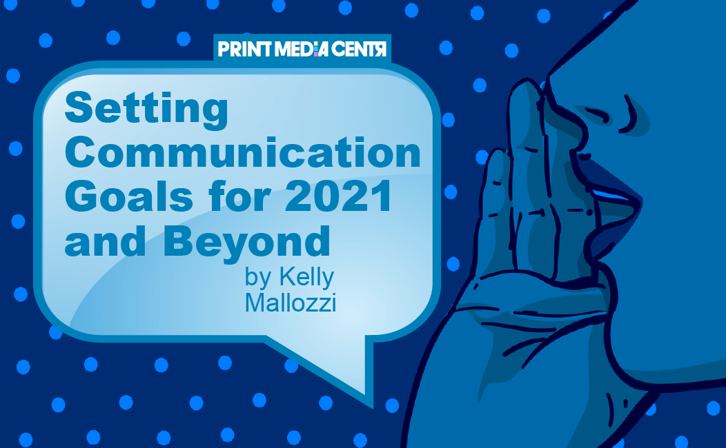 Setting Communication Goals for 2021 and Beyond