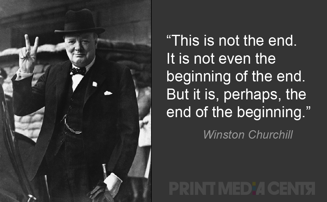 Winston Churchill end of the beginning quotation