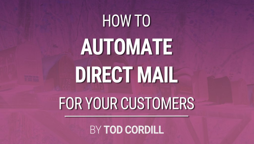 automate direct mail for your customers