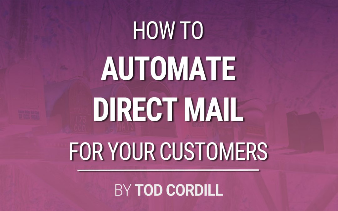 How to Automate Direct Mail For Your Customers