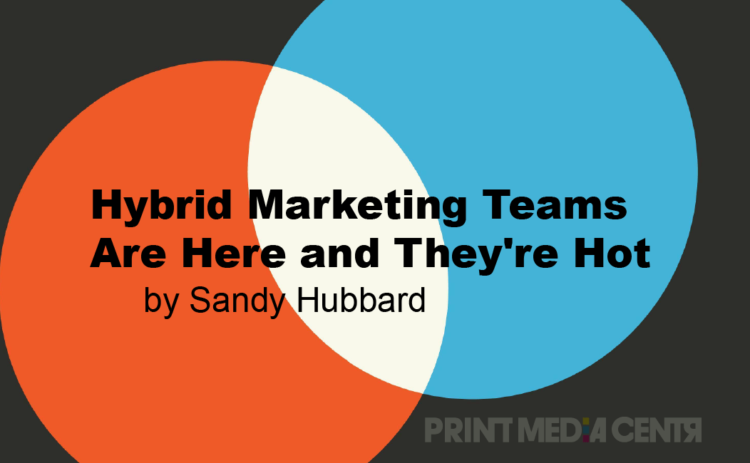 Hybrid Marketing Teams Are Here and They're Hot