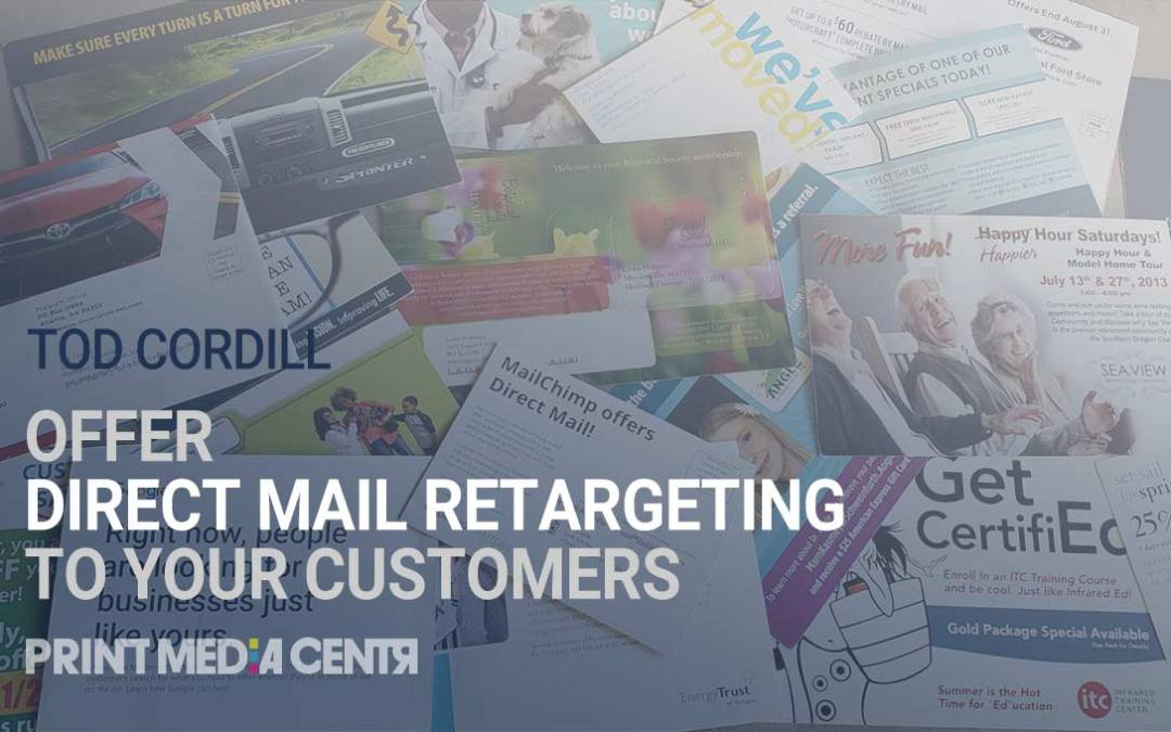 Offer Direct Mail Retargeting to Your Clients