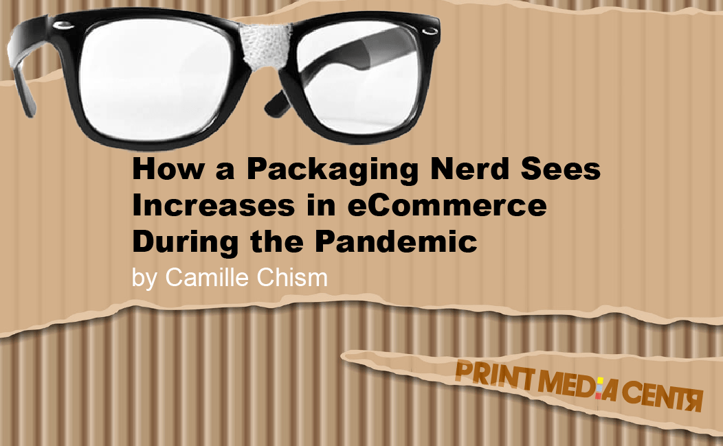 How a Packaging Nerd Sees Increases in eCommerce During the Pandemic