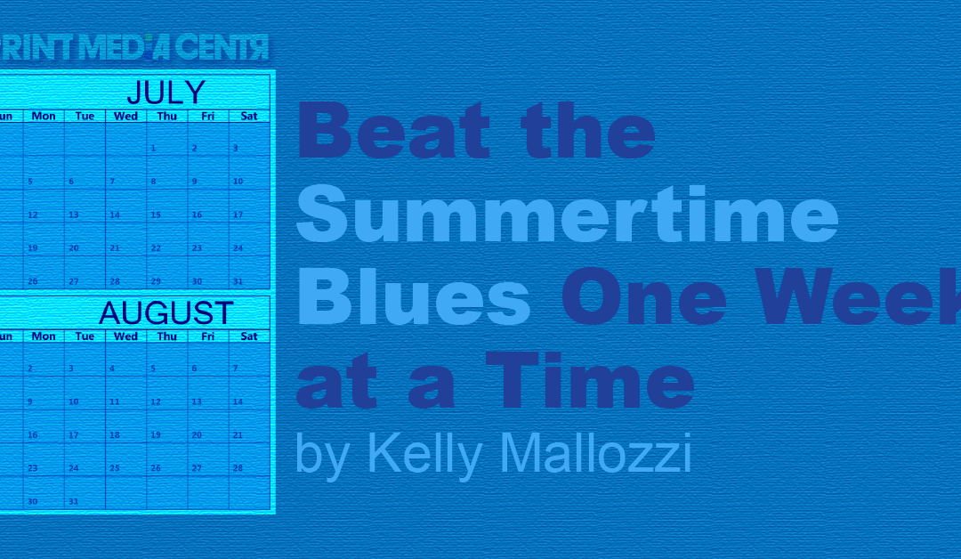 Beat the Summertime Blues One Week at a Time