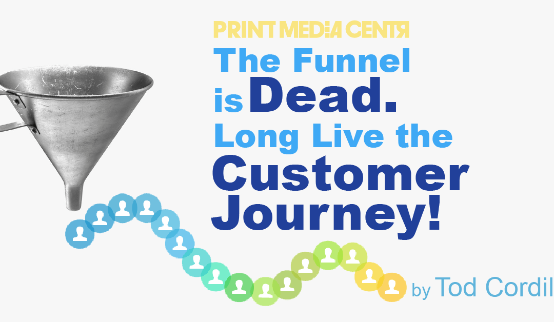 The Funnel is Dead. Long Live the Customer Journey!
