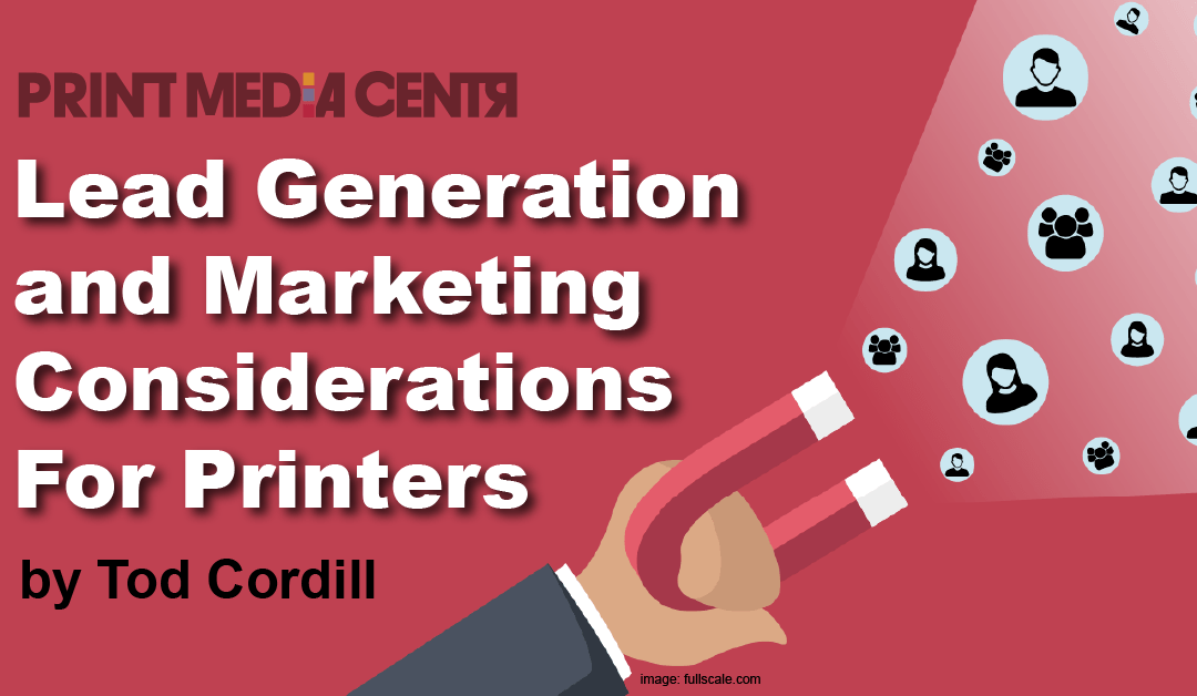 Lead Generation and Marketing Considerations For Printers