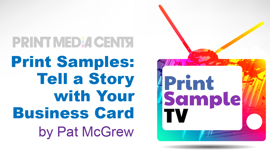 Print Samples! Tell a Story with YOUR Business Card