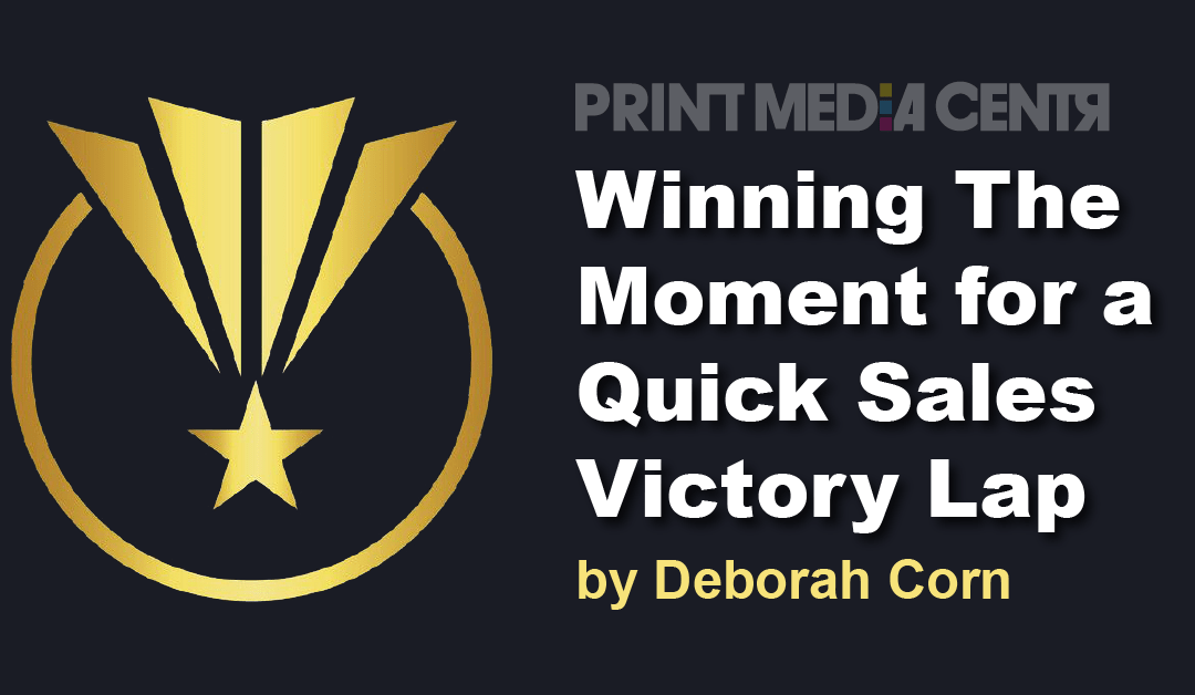 Winning The Moment for a Quick Sales Victory Lap