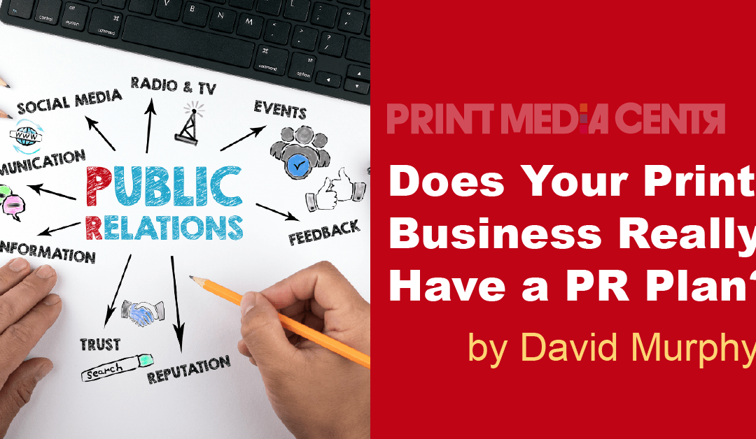 Does Your Print Business Really Have a PR Plan?