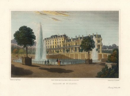 "Lieut. Col. Batty: Palais de St Cloud, Paris. 1821. A hand coloured original antique steel engraving. 9"" x 6"". [FRp1622]"