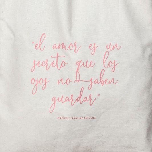Bolsa de tela 100% algodón con frase motivadora el amor es n secreto que los ojos no saben guardar