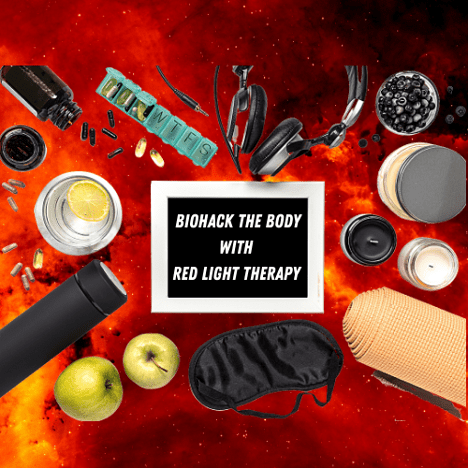 Healthy paraphernalia with sign saying biohack the body with red light therapy