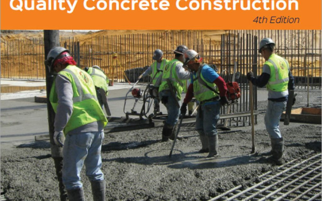 Fourth edition of the Contractor's Guide to Quality Concrete Construction is now available