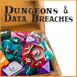Dungeons and Data Breaches