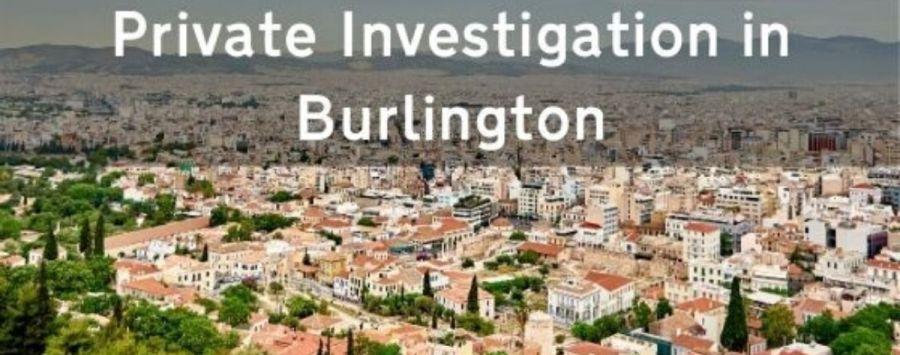 Getting Complete Private Investigation in Burlington