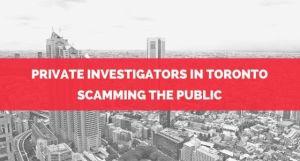 private-investigator-toronto-scamming-public