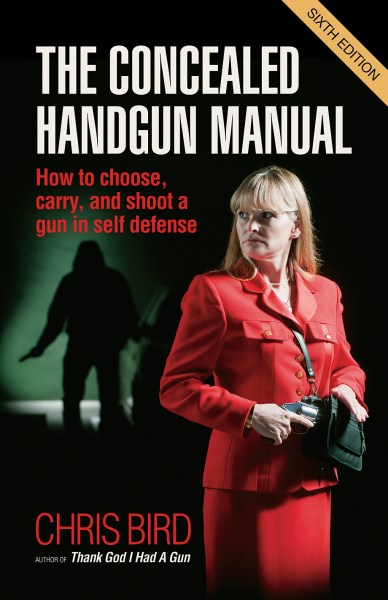 The Concealed Handgun Manual by Chris Bird | Privateer Publications