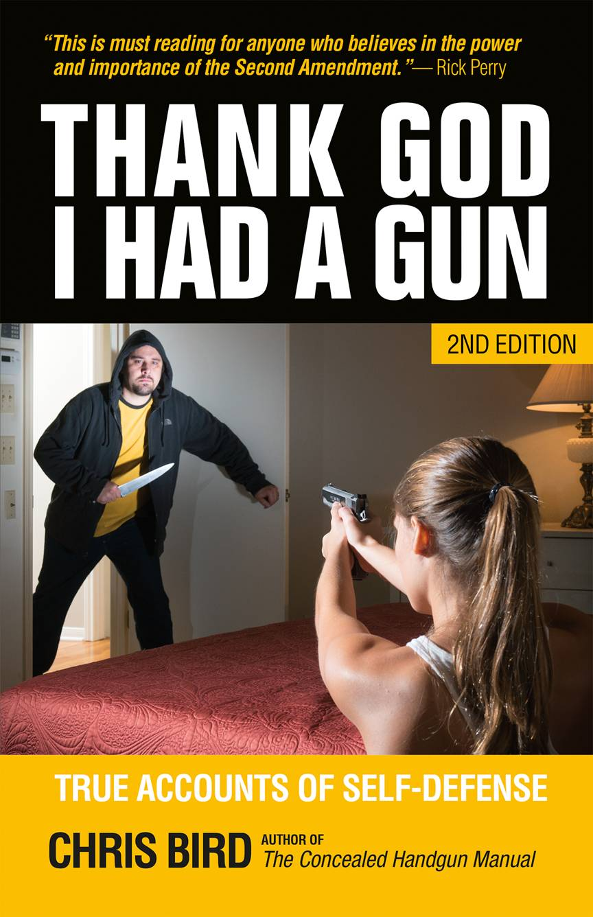 Thank God I Had A Gun: True Accounts of Self-Defense - Privateer  Publications