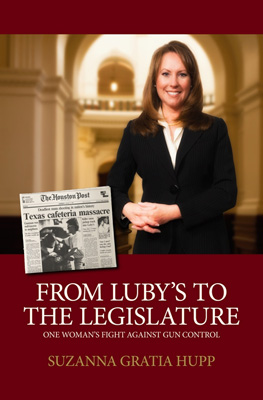 From Luby's to the Legislature: One Woman's Fight Against Gun Control By Suzanna Gratia Hupp