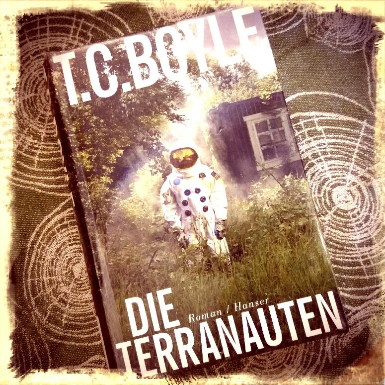 """T.C.Boyle """"Die Terranauten"""""""