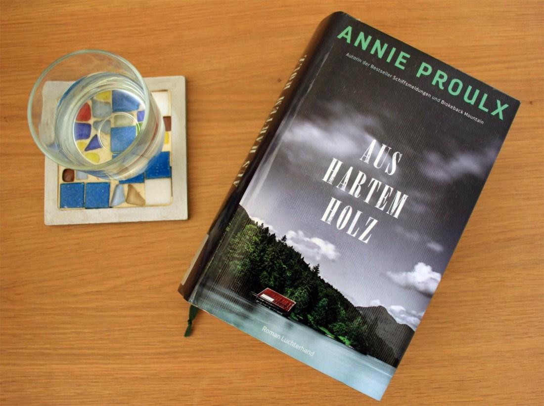 "Annie Proulx ""Aus hartem Holz"", Roman Wald, Wälzer"