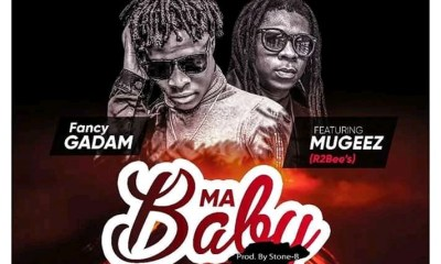 Fancy Gadam-Ma-Baby-Ft- Mugeez