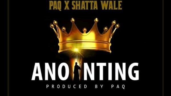 Shatta Wale x Paq – Anointing