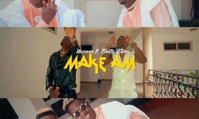 Maccasio releases music video for his new single with shatta wale titled 'Make Am'