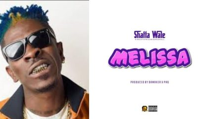 Dancehall King Shatta wale drops another banger titled 'Melissa'