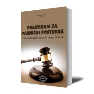 PRAKTIKUM ZA PARNIČNI POSTUPAK -Novelirani Zakon O Parničnom Postupku-