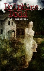 Delphine Dodd by SP Miskowski