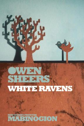 White Ravens by Owen Sheers