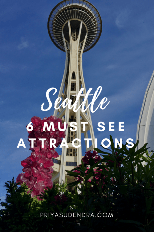 Going to Seattle? Make sure to hit these top 6 spots!